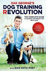 Zak Georges dog training revolution the complete guide to raising Fast Delive