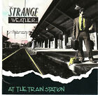 STRANGE WEATHER At The Train Station Compact Disc VG++ Cutout