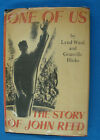 ONE OF US THE STORY OR JOHN REED by LYND WARD  GRANVILLE HICKS 1st EDITION