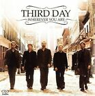 Wherever You Are by Third Day (CD, May-2006, Reunion)