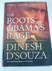 THE ROOTS OF OBAMAS RAGE Dinesh DSouza SIGNED Hardcover