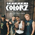 If You Only Knew by Prymary Colorz: new sealed 15a