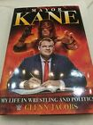 Autographed edition Mayor Kane  My Life in Wrestling and Politics Hardcover by