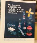 COMPLEAT AMERICAN GLASS CANDY CONTAINERS HANDBOOK 1986 With Price Guide