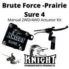 Brute Force - Prairie Sure 4 Manual 2WD 4WD Actuator