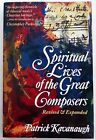 Spiritual Lives of Composers by Patrick Kavanaugh 1996 Paperback Beautiful Feet