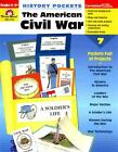 History Pockets  The American Civil War Grades 4 6+ by Evan Moor 2007 Paperb