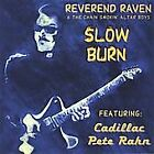 Slow Burn * by Reverend Raven and the Chain Smokin' Altar Boys/'Cadillac'...