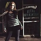 Lullaby Appetite by Alexa Wilkinson (CD, Jul-2007, DNK Records)