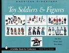 AMERICAN DIMESTORE TOY SOLDIERS & FIGURES-1st Ed Full Color Illustrations HC wDJ