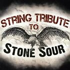 Stone Sour Tribute - String Tribute To Stone Sour [CD New]