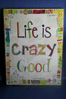 Wonderfully Quirky Life is Crazy Good Wall Art by Lori Siebert/Davis