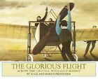 The Glorious Flight By Provensen hard cover Five In A Row FIAR