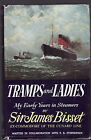 TRAMPS & LADIES : MY EARLY YEARS IN STEAMERS - BISSET Cunard ocean liners  ee