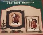 THE GIFT BRINGER - Santa, 13x19 Pillow & 19x24 1/2 Wallhanging PATTERN