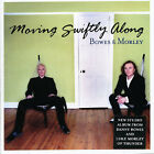 BOWES & MORLEY - MOVING SWIFTLY ALONG USED - VERY GOOD CD