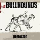 THE BULLHOUNDS - PROTECTOR * USED - VERY GOOD CD