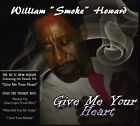William Smoke Howard Give Me Your Heart CD New