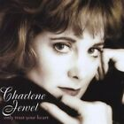 Charlene Jewel Only Trust Your Heart CD New