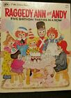 Raggedy Ann and Andy Five Birthday Parties in a Row A Little Golden Book 1979