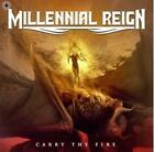 MILLENNIAL REIGN - CARRY THE FIRE USED - VERY GOOD CD