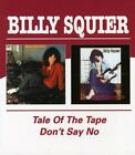Billy Squier - Tale Of The Tape/Don't Say No [New CD]