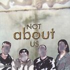 Not About Us by Not About Us