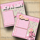 ITS A GIRL baby 2 pre made scrapbook pages layout paper piecing DIGISCRAP A0056