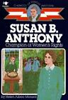 Susan B Anthony Champion of Womens Rights Childhood of Famous Americans by