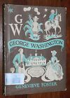 George Washington An Initial Biography by Genevieve Foster First Edition