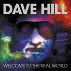 DAVE HILL (DEMON) - WELCOME TO THE REAL WORLD USED - VERY GOOD CD
