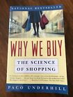 Why We Buy  The Science of Shopping by Paco Underhill 2000 Paperback