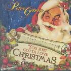 PETER CETERA - YOU JUST GOTTA LOVE CHRISTMAS USED - VERY GOOD CD