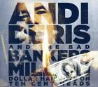 ANDI DERIS AND THE BAD BANKERS/ANDI DERIS - MILLION DOLLAR HAIRCUTS ON TEN CENT