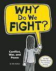 NEW - Why Do We Fight?: Conflict, War, and Peace by Walker, Niki