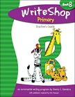 Write Shop Primary Teachers Guide  Activity Book B Teaching Writing