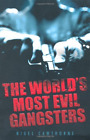 CAWTHORNE, NIGE-THE WORLD`S MOST EVIL GANGSTERS  (UK IMPORT)  BOOK NEW
