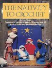 The Nativity to Crochet 14 Piece Nativity Set crochet patterns OOP rare
