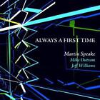 Always a First Time, Mike Outram, Jeff Williams, Mart, Audio CD, New, FREE
