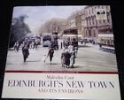 Signed Edinburghs New Town and its Environs by Malcolm Cant Hardback 2009
