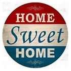 Home Sweet Home Inside Outside Home Decor Metal Round Circular Sign 12