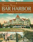 Forever Yours Bar Harbor Historic Postcard Images of Mount Desert Island and A