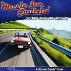VARIOUS ARTISTS - MUSIC FOR CRUIZIN': ROCKIN' DOWN THE HIGHWAY USED - VERY GOOD