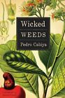 Wicked Weeds  A Novel by Pedro Cabiya 2016 Paperback