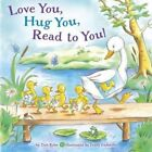Love You Hug You Read to You by Tish Rabe 2015 Board Book