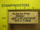 Rubber Stamp Your Life Shall Never Lack A Friend Saying Stampinsisters 696