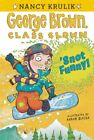 George Brown, Class Clown: 'Snot Funny! 14 by Tomie dePaola and Nancy Krulik...
