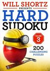 Will Shortz Presents Hard Sudoku Volume 3 : 200 Challenging Puzzles by Will...