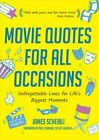 Movie Quotes for All Occasions by James Scheibli 2017 Paperback