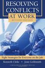 Resolving Conflicts at Work: Eight Strategies for Everyone on the Job by Clok…
